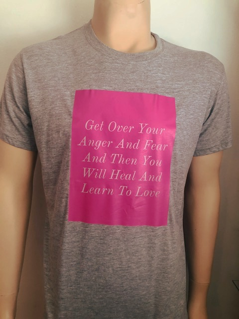 Get Over Your Anger And Fear And Then You Will Heal And Learn To Love T-Shirts Grey