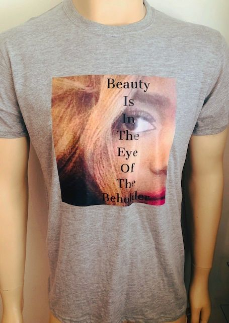 Beauty Is In The Eye Of The Beholder T-Shirts Grey