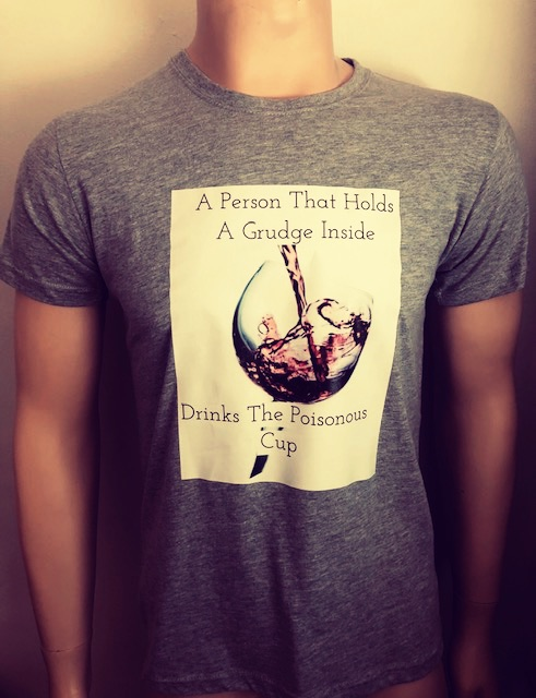 A Person That Holds A Grudge Inside Drinks The Poisonous Cup T-Shirt Grey